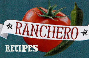 Ranchero Recipes