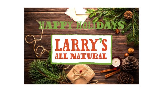 happy holidays from larrys all natural